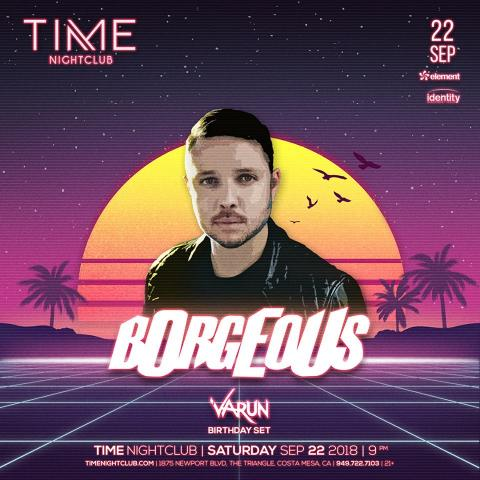 BORGEOUS @ Time Nightclub - September 22, 2018